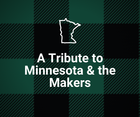 A Tribute to MN Makers