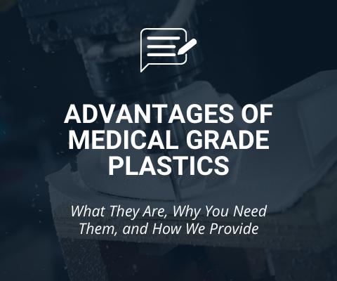 Advantages of Medical Grade Plastics